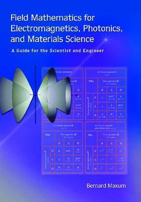 Field Mathematics for Electromagnetics, Photonics, and Materials Science: A Guide for the Scientist and Engineer - Tutorial Texts (Paperback)