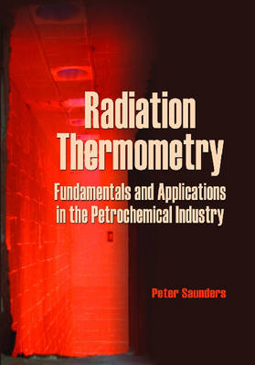 Radiation Thermometry: Fundamentals and Applications in the Petrochemical Industry - Tutorial Texts (Paperback)