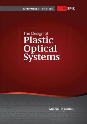 The Design of Plastic Optical Systems - Tutorial Texts (Paperback)