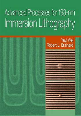 Advanced Processes for 193-nm Immersion Lithography - Press Monographs (Hardback)