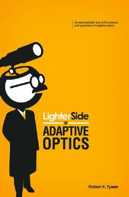 Lighter Side of Adaptive Optics - Press Monograph (Paperback)