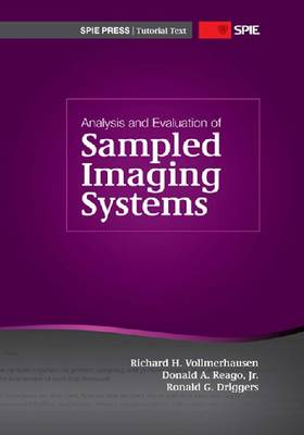 Analysis and Evaluation of Sampled Imaging Systems - Tutorial Texts (Paperback)