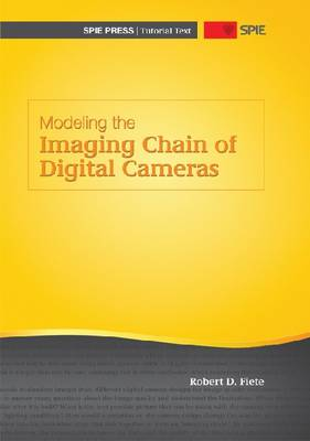 Modeling the Imaging Chain of Digital Cameras - Tutorial Texts (Paperback)