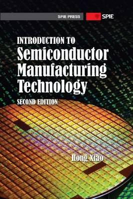 Introduction to Semiconductor Manufacturing Technology - Press Monograph (Hardback)