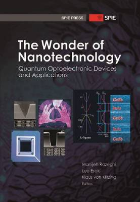 The Wonder of Nanotechnology: Quantum Optoelectronic Devices and Applications - Press Monograph (Hardback)