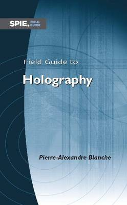 Field Guide to Holography - Field Guide (Spiral bound)