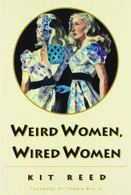 Weird Women, Wired Women (Paperback)