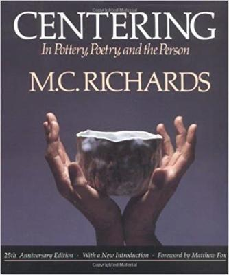 Centering in Pottery, Poetry, and the Person (Paperback)