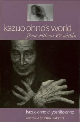 Kazuo Ohno's World (Paperback)