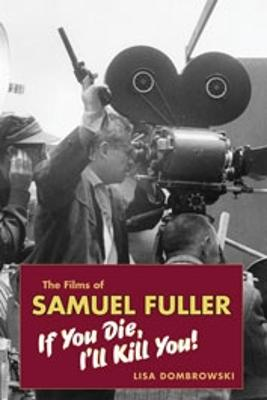 The Films of Samuel Fuller (Hardback)