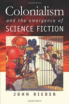 Colonialism and the Emergence of Science Fiction (Hardback)