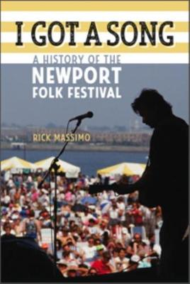 I Got a Song: A History of the Newport Folk Festival - Music/Interview (Paperback)
