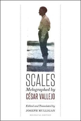 Scales: Melographed by Cesar Vallejo (Hardback)