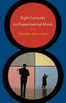 Eight Lectures on Experimental Music (Hardback)