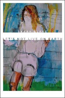 Let's Not Live on Earth - Wesleyan Poetry Series (Hardback)