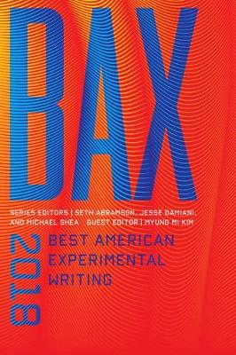 BAX 2018: Best American Experimental Writing - Best American Experimental Writing (Hardback)
