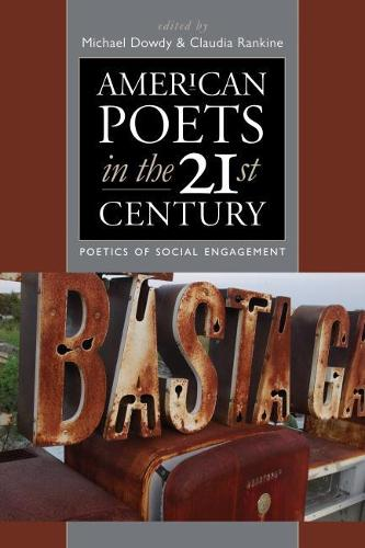 American Poets in the 21st Century: Poetics of Social Engagement - American Poets in the 21st Century (Paperback)
