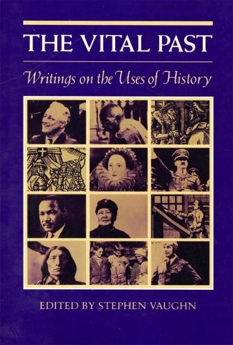 The Vital Past: Writings on the Use of History (Paperback)