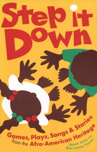 Step it Down: Games, Plays, Songs and Stories from the Afro-American Heritage (Paperback)
