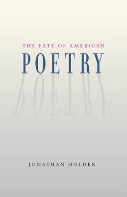 The Fate of American Poetry (Paperback)