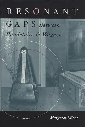 Resonant Gaps: Between Baudelaire and Wagner (Hardback)
