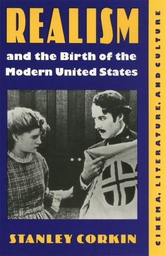 Realism and the Birth of the Modern United States: Literature, Cinema and Culture (Hardback)