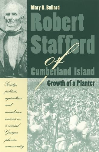 Robert Stafford of Cumberland Island: Growth of a Planter (Paperback)