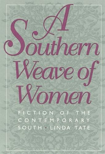 A Southern Weave of Women: Fiction of the Contemporary South - Brown Thrasher Books (Paperback)