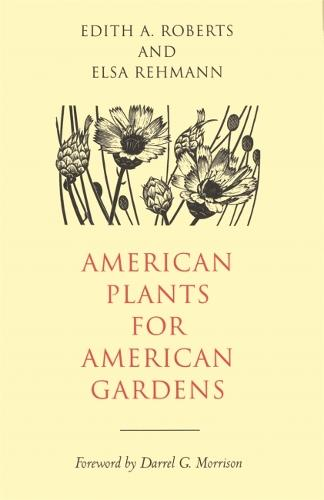 American Plants for American Gardens: Plant Ecology - The Study of Plants in Relation to Their Environment (Hardback)