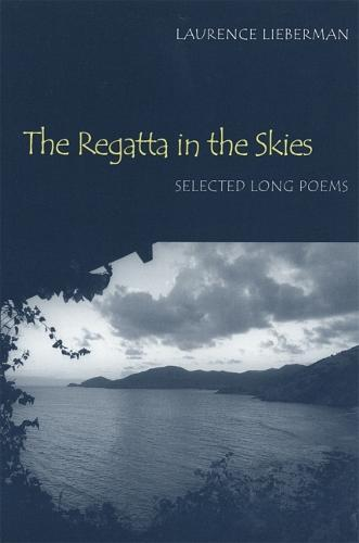 The Regatta in the Skies: Selected Long Poems (Paperback)