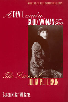 A Devil and a Good Woman, Too: Lives of Julia Peterkin (Paperback)