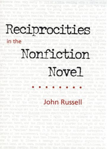Reciprocities in the Nonfiction Novel (Hardback)