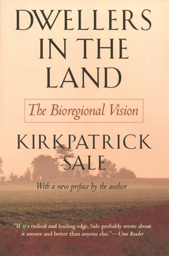 Dwellers in the Land: The Bioregional Vision (Paperback)