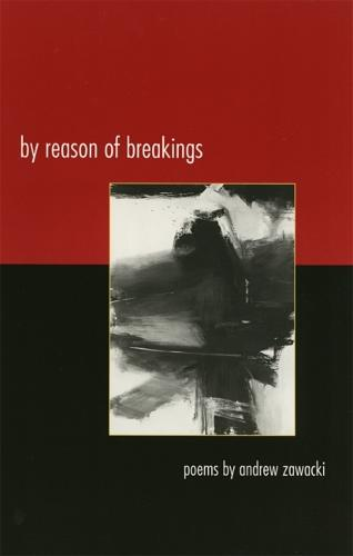 By Reason of Breakings - Contemporary Poetry (Paperback)