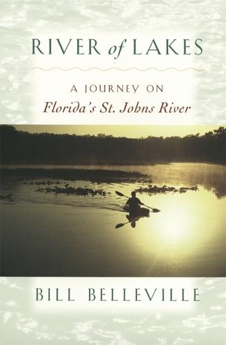 River of Lakes: A Journey on Florida's St.Johns River (Paperback)