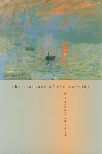 The Violence of the Morning - Contemporary Poetry (Paperback)