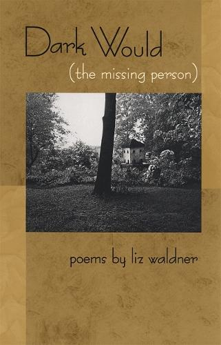 Dark Would (The Missing Person) - Contemporary Poetry (Paperback)