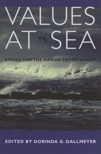 Values at Sea: Ethics for the Marine Environment (Paperback)