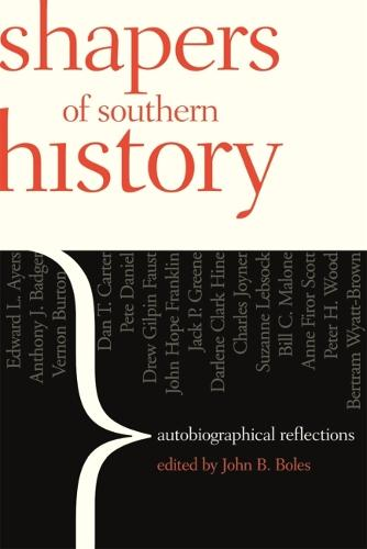 Shapers of Southern History: Autobiographical Reflections (Paperback)