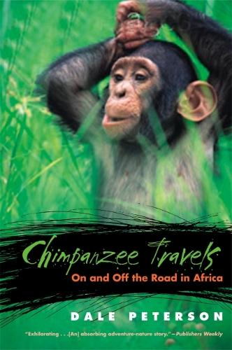 Chimpanzee Travels: On and Off the Road in Africa (Paperback)