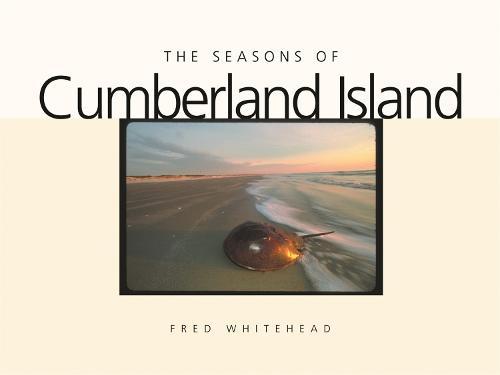 The Seasons of Cumberland Island (Hardback)
