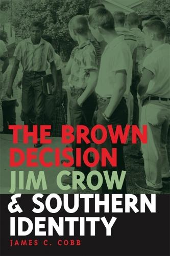 The Brown Decision, Jim Crow, and Southern Identity - Mercer University Lamar Memorial Lectures (Hardback)
