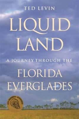 Liquid Land: A Natural History of the Everglades (Hardback)