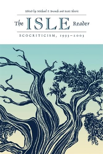 The ISLE Reader 1993-2003: Ecocriticism (Paperback)