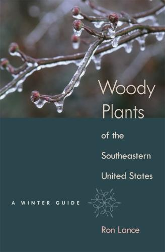 Woody Plants of the Southeastern United States: A Winter Guide (Hardback)