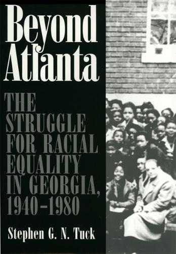 Beyond Atlanta: The Struggle for Racial Equality in Georgia, 1940-1980 (Paperback)