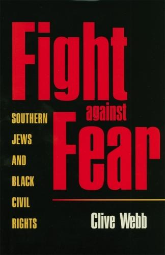 Fight against Fear: Southern Jews and Black Civil Rights (Paperback)