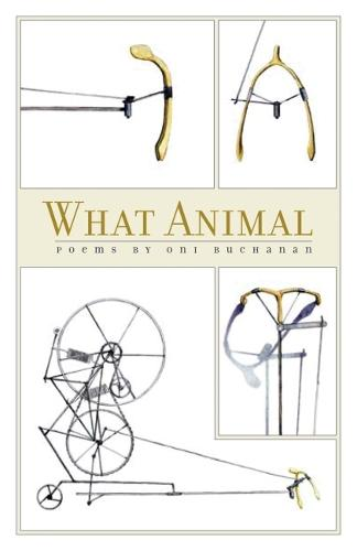 What Animal: Poems by Oni Buchanan (Paperback)