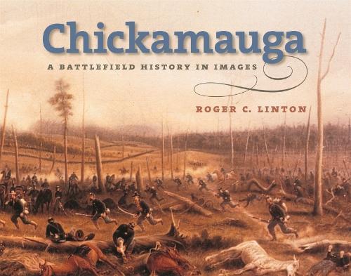 Chickamauga: A Battlefield History in Images (Hardback)