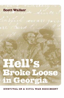 Hell's Broke Loose in Georgia: Survival in a Civil War Regiment (Hardback)